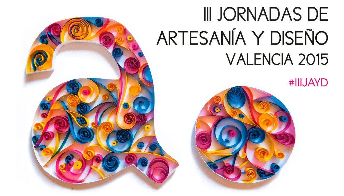 Nos vemos en las III Jornadas de Artesanía y Diseño de Valencia